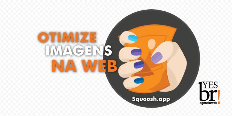 Otimizar imagens com a ferramenta Squoosh, o App na Web do Google