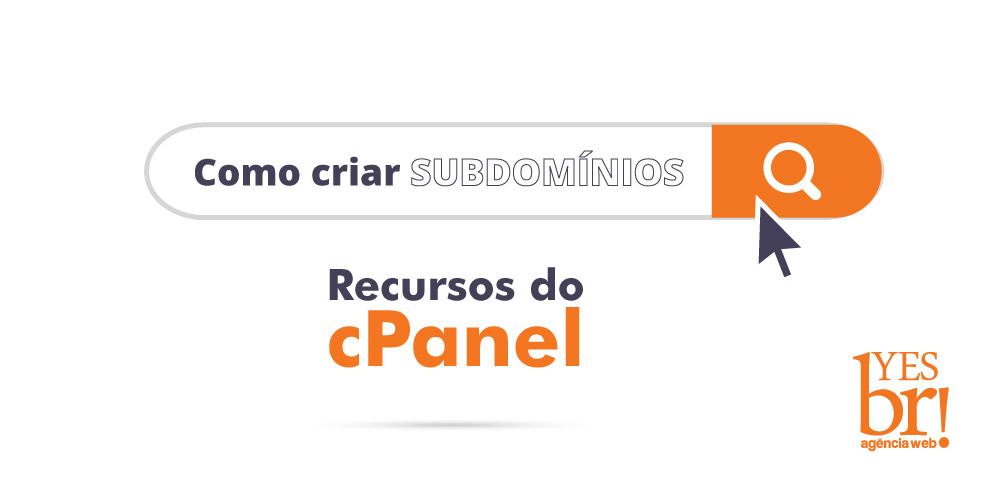 Como criar subdomínios no cPanel