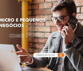 Dicas para destacar micro e pequenas empresas com sites