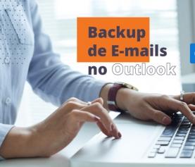 Fazer backup dos e-mails no Outlook