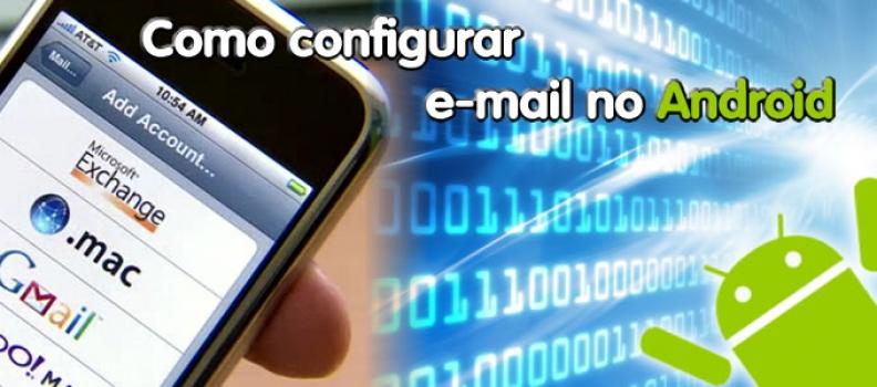 Como configurar e-mail no Android