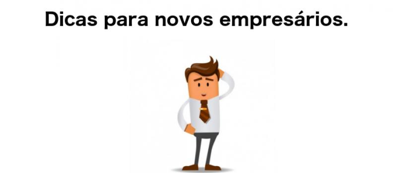 Algumas dicas para novos e futuros empresários